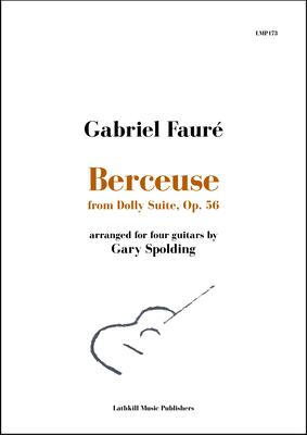 cover of Berceuse from Dolly Suite by Fauré arranged for four guitars by Gary Spolding