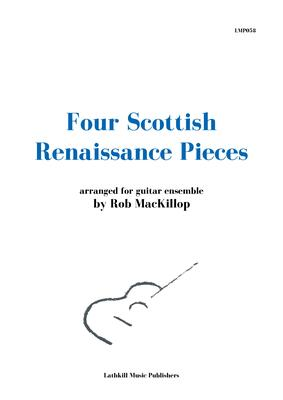 cover of Four Scottish Renaissance Pieces arr. for four guitars Rob MacKillop