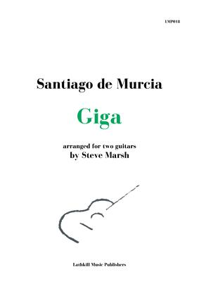 cover of Giga by Santiago De Murcia arranged for two guitars by Steve Marsh