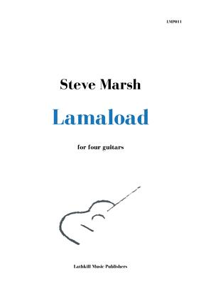 cover of Lamaload for guitar ensemble by Steve Marsh