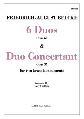 cover of 6 Duos Opus 50 and Duo Concertant Opus 55 by Belcke transcribed for brass instruments by Gary Spolding