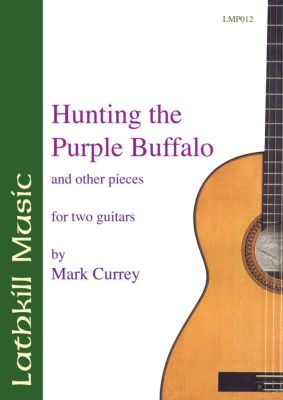 cover of Hunting the Purple Buffalo and other pieces by Mark Currey