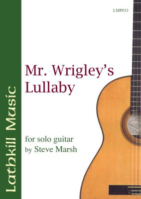 cover of Mr. Wrigley's Lullaby by Steve Marsh