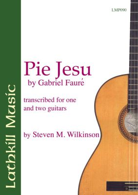 cover of Pie Jesu by Gabriel Faure (transcribed for one guitar by Steven M. Wilkinson)