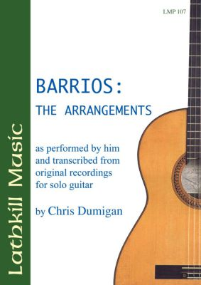 cover of Agustin Barrios: The Arrangements (transcribed by Chris Dumigan)