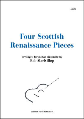 cover of Four Scottish Renaissance Pieces arr. for four guitars Rob MacKillop
