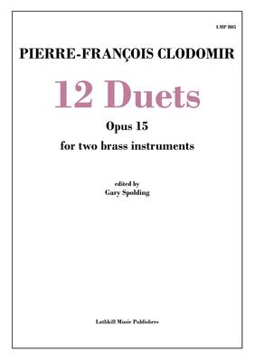 cover of 12 Duets Opus 15 by Clodomir transcribed for brass instruments by Gary Spolding