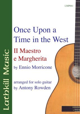 cover of Once Upon A Time in The West / Il Maestro e Margherita by Ennio Morricone (arranged by Tony Rowden)