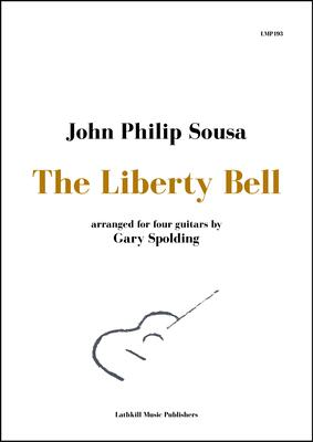 cover of The Liberty Bell by Sousa arranged for four guitars by Gary Spolding