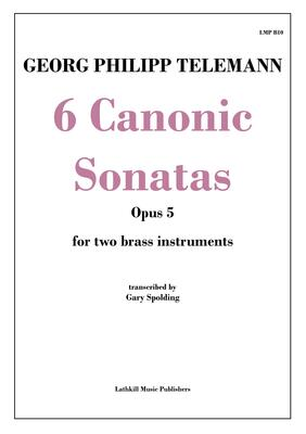 cover of 6 Canonic Sonatas Opus 5 by Telemann transcribed for brass instruments by Gary Spolding