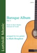 Baroque Album  volume 1 Bach Handel Telemann amp Vivaldi arranged by Mark Houghton