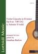 Violin Concerto in D Minor op8 no7  RV242 by Vivaldi arr Jonathan Barlow